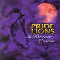 PRIDE OF LIONS / The Roaring Of Dreams