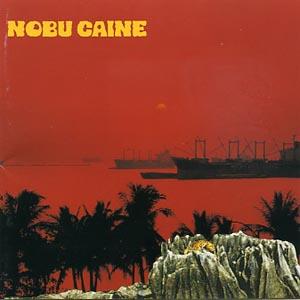 NOBU CAINE